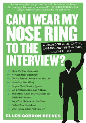 Can I Wear My Nose Ring to the Interview? By Reeves, Ellen Gordon